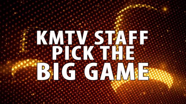KMTV Staff makes their picks for the big game
